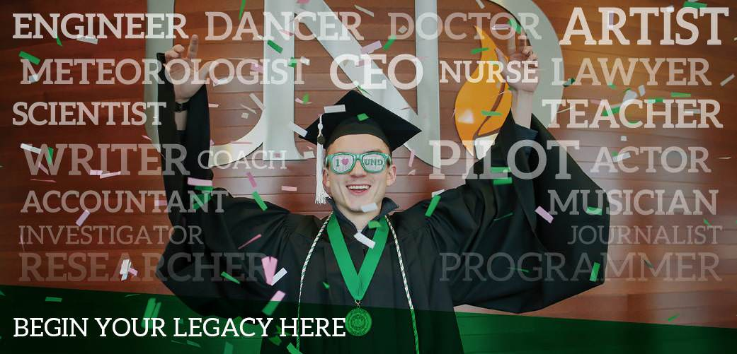 Your legacy begins at UND.